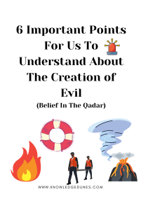 Understading The Creation of Evil (Belief In The Qadar)