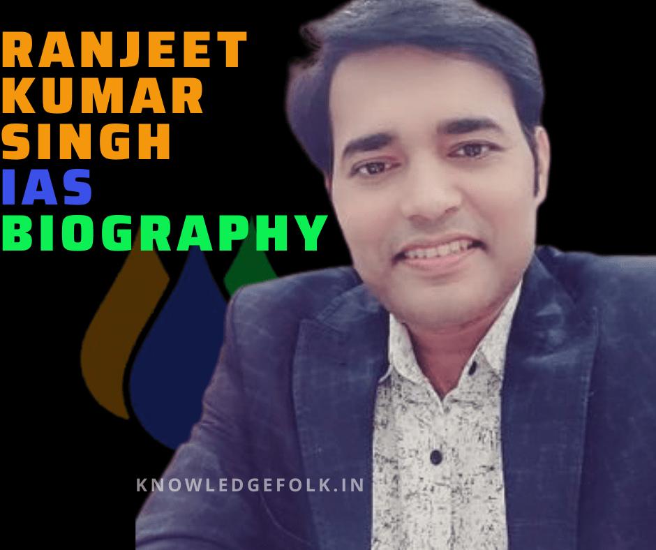 IAS Dr Ranjeet Kumar Singh Knowledge folk
