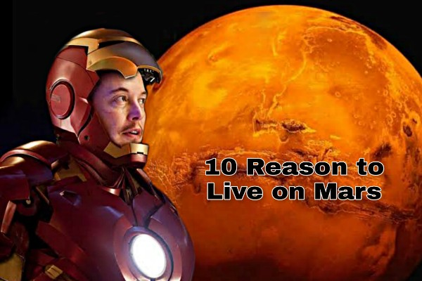 10 Reasons to live on Mars
