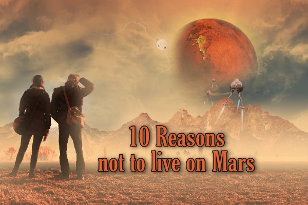 10 reasons not to live on Mars