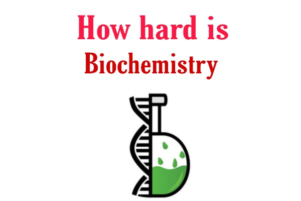 How hard is Biochemistry
