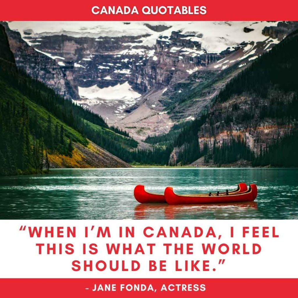 Picture Quote - When I'm in Canada, I Feel This is What the World Should Be LIke - Jane Fonda