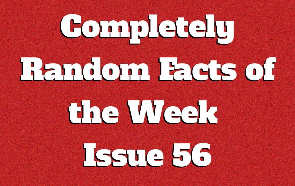 Completely Random Facts of the Week - Issue 56