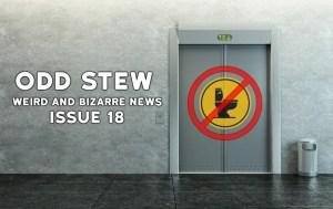 Odd Stew – Weird and Bizarre News – Issue 18
