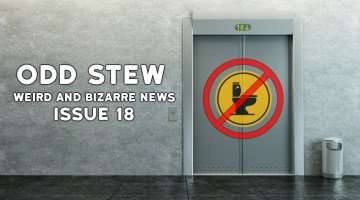 Odd Stew – Weird and Bizarre News – Issue 18