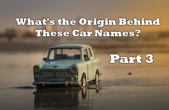 What's the Origin Behind These Car Names? Part 3