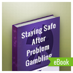 Staying Safe After Problem Gambling