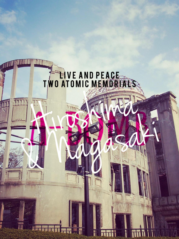Peace Memorials: Hiroshima & Nagasaki