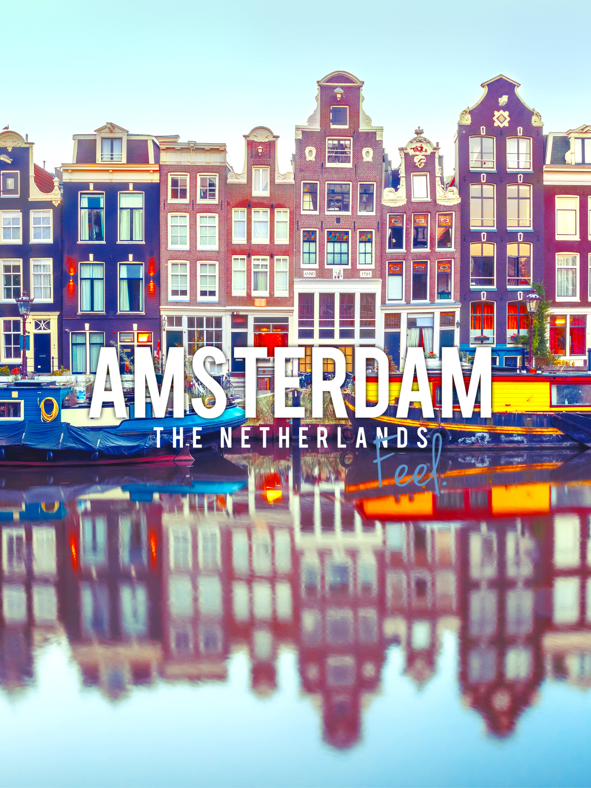 Most Important Things You Need to Know to Feel and Explore Amsterdam