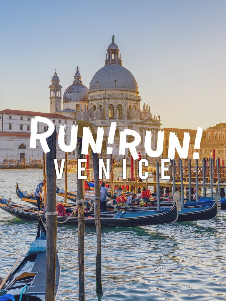 Run! Run! Exploring Venice in a Day