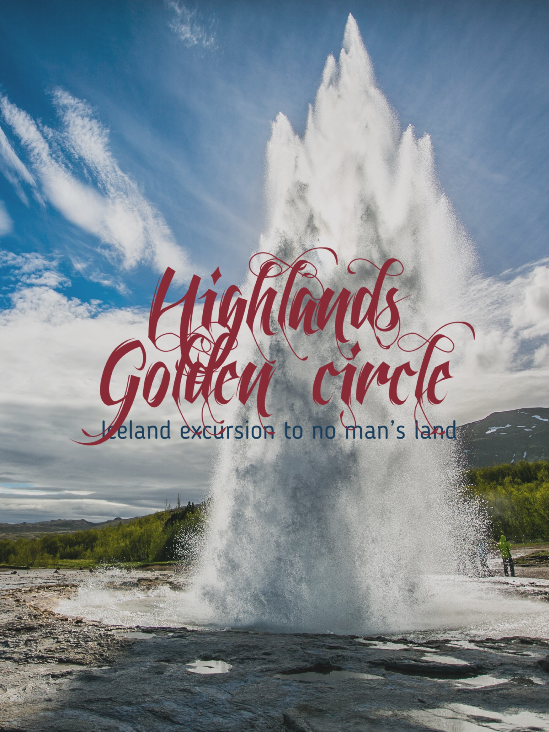 Things You Need to Know about the Highlands & Golden Circle in Iceland