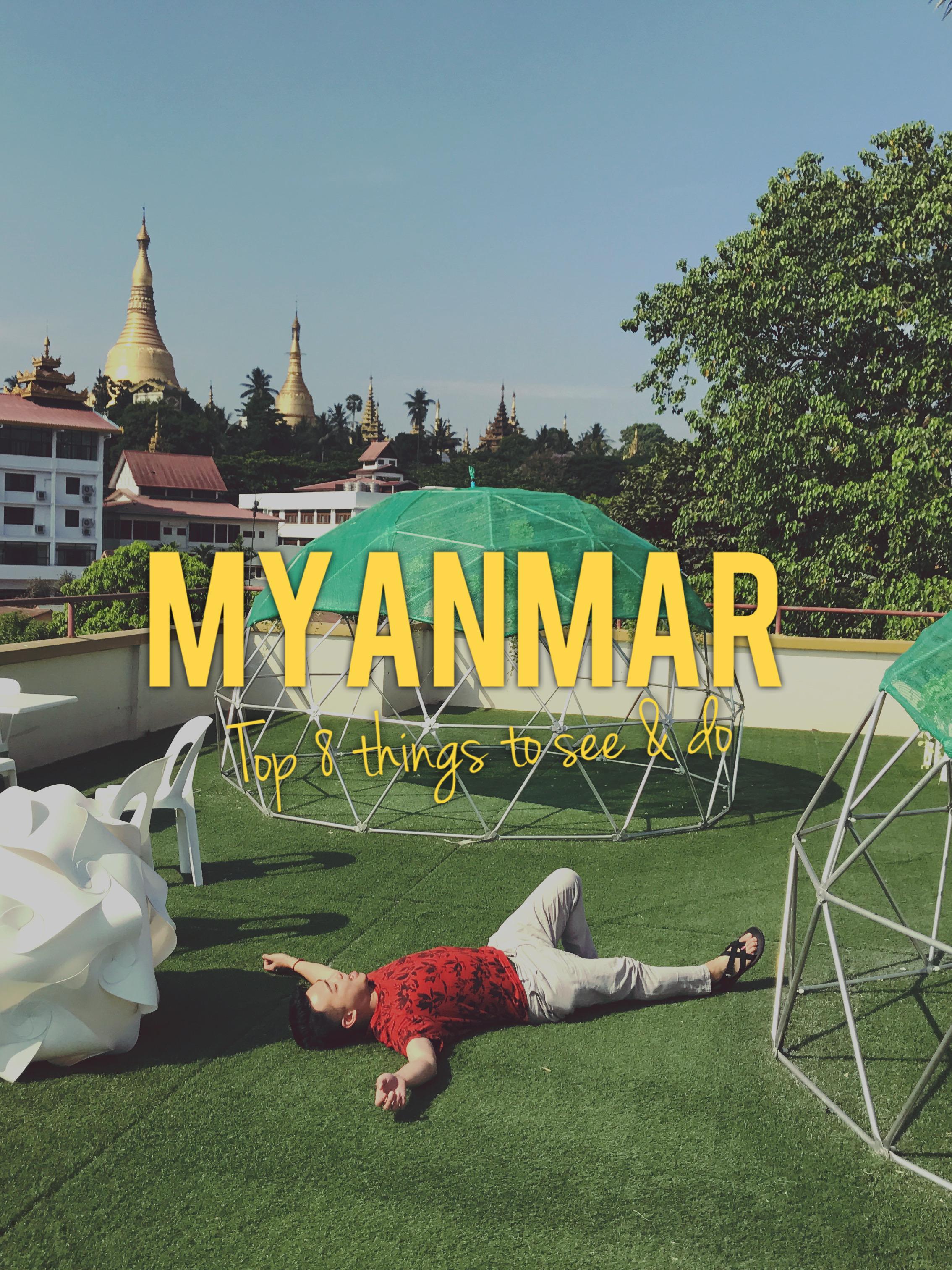 Top 8 Things to See, Explore, & Feel in Myanmar
