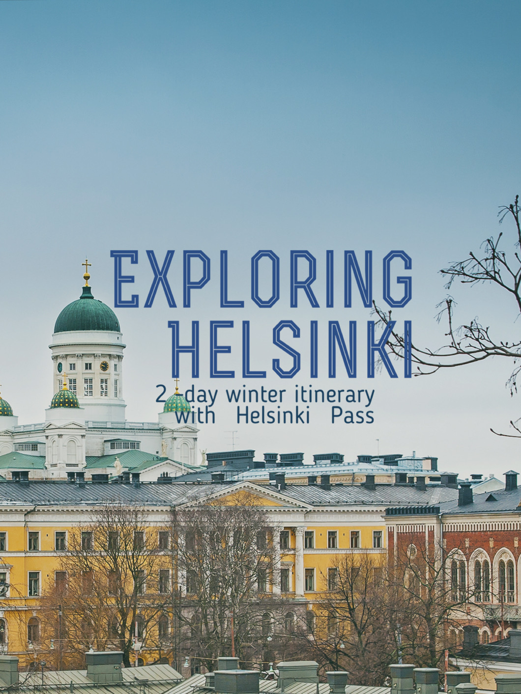 A Perfect Two-day Winter Itinerary in Helsinki