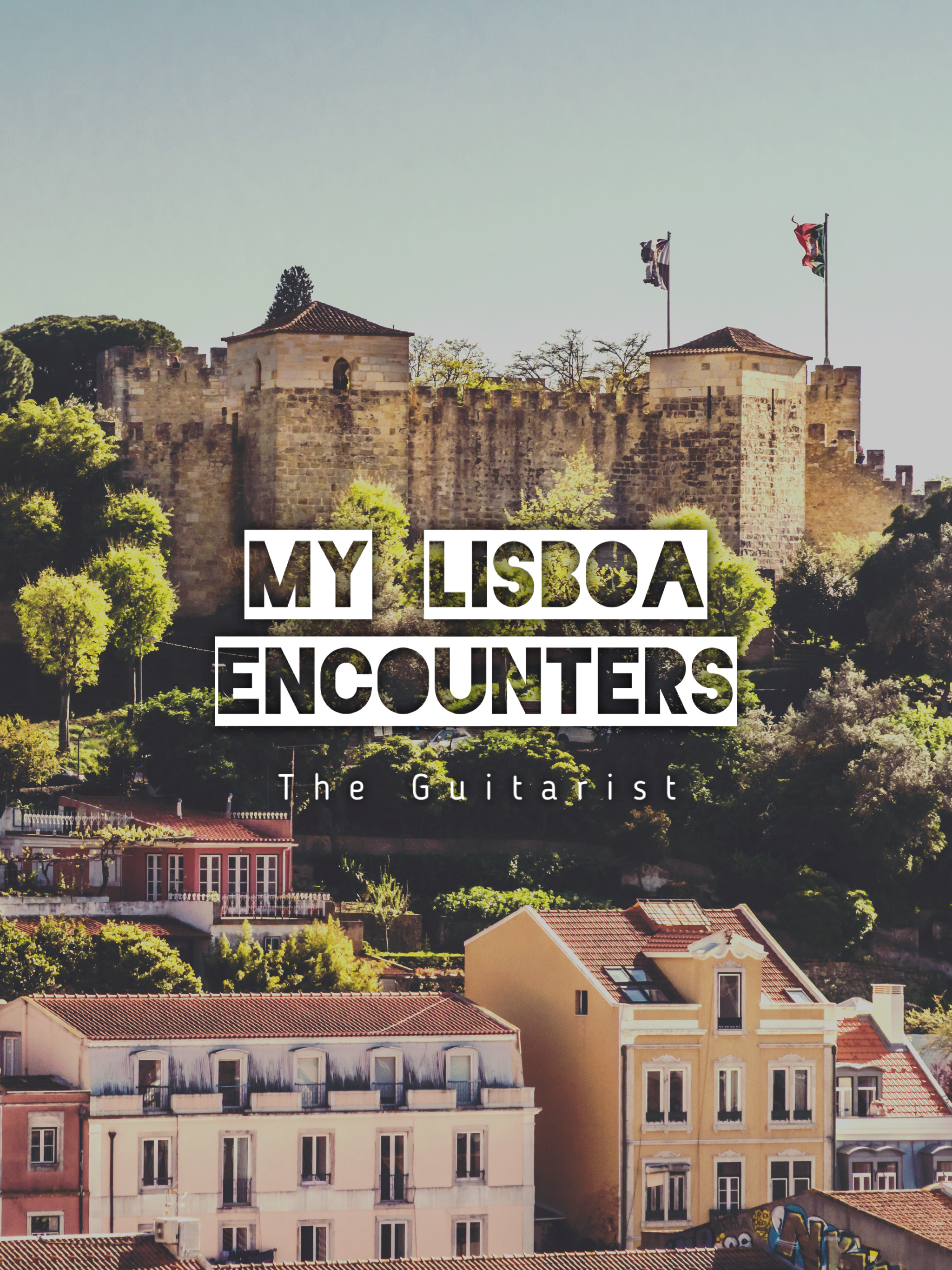 My Lisboa Encounters: The Guitarist