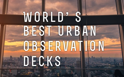 The Best Observation Decks in the World That You Don't Know