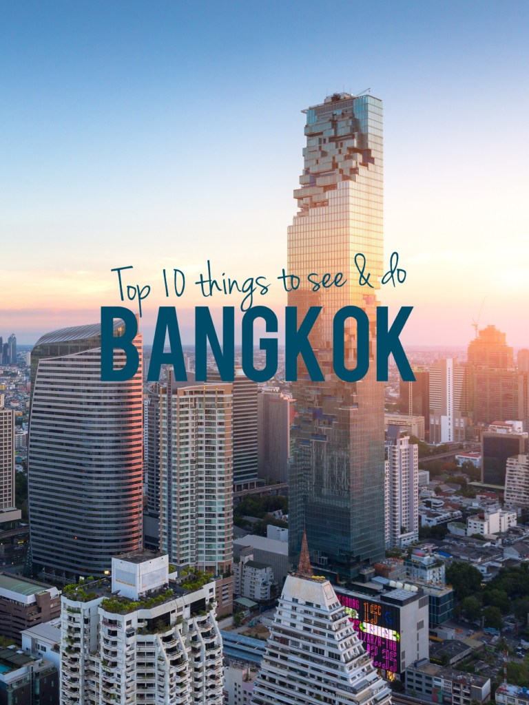 Top 10 Things to See & Do in Bangkok
