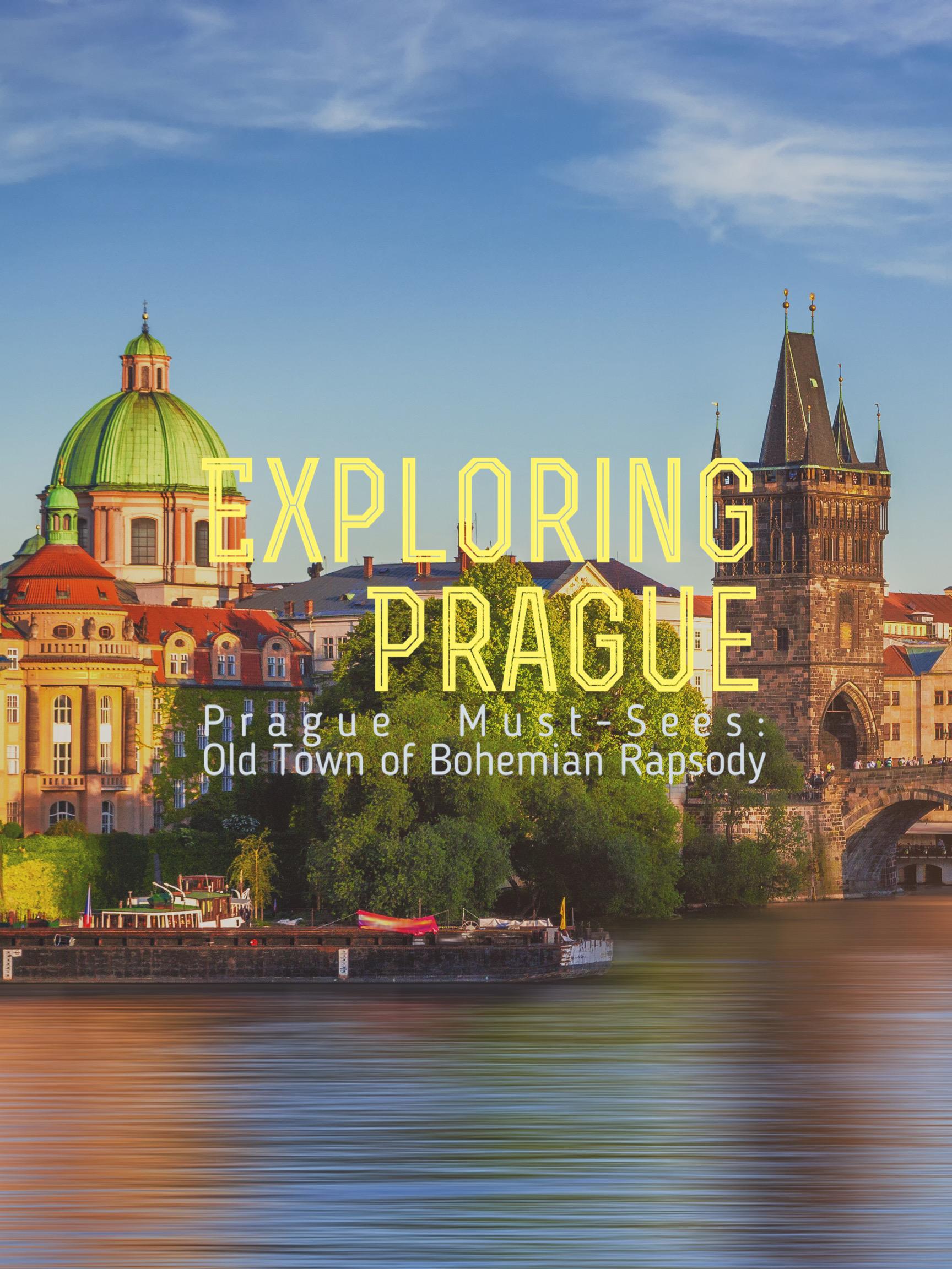 Exploring Prague: Old Town of Bohemian Rapsody