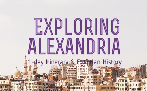 One-day Trip to Alexandria and What to See and Do