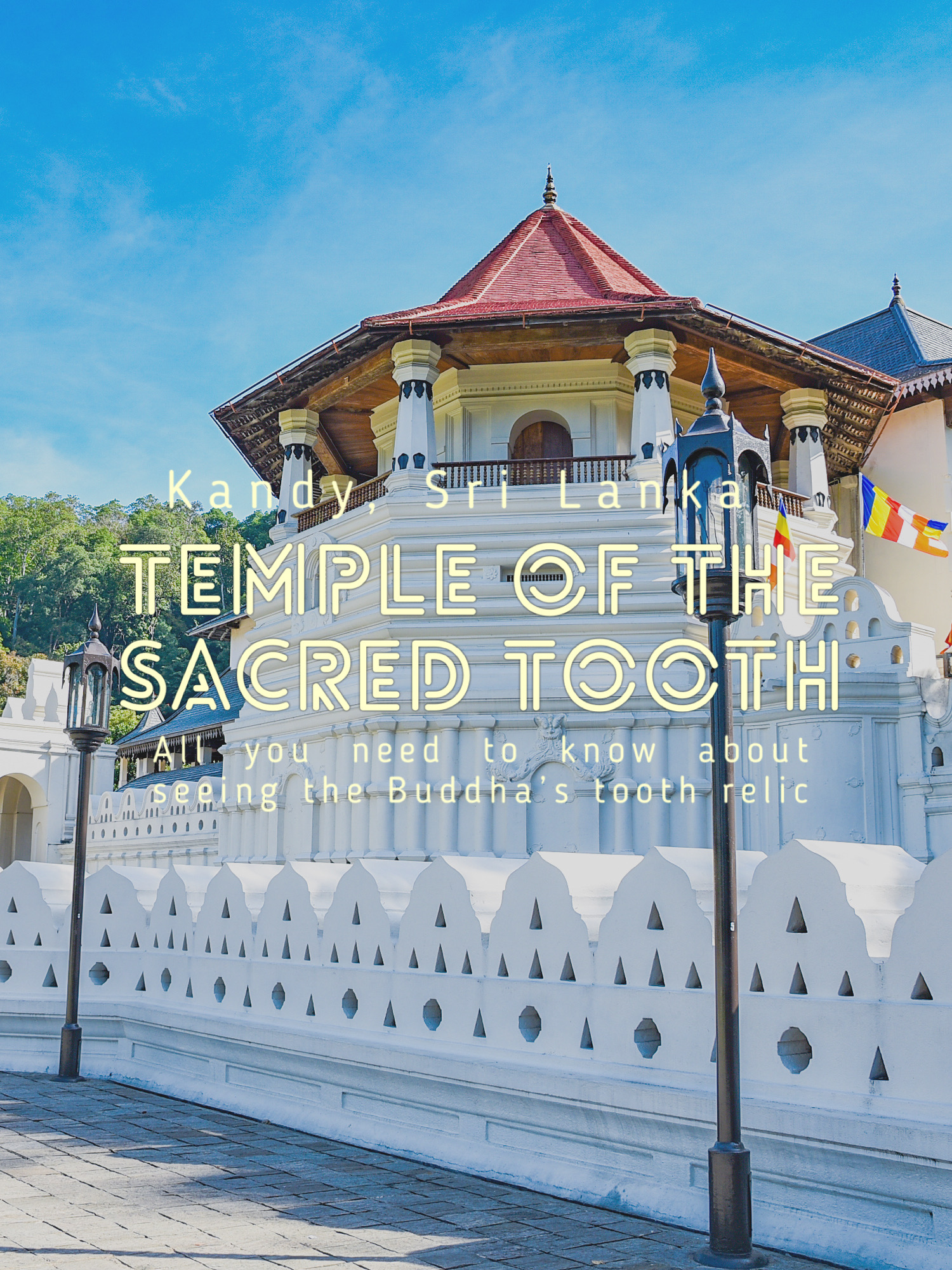 Kandy: A Practical Guide to the Temple of the Sacred Tooth