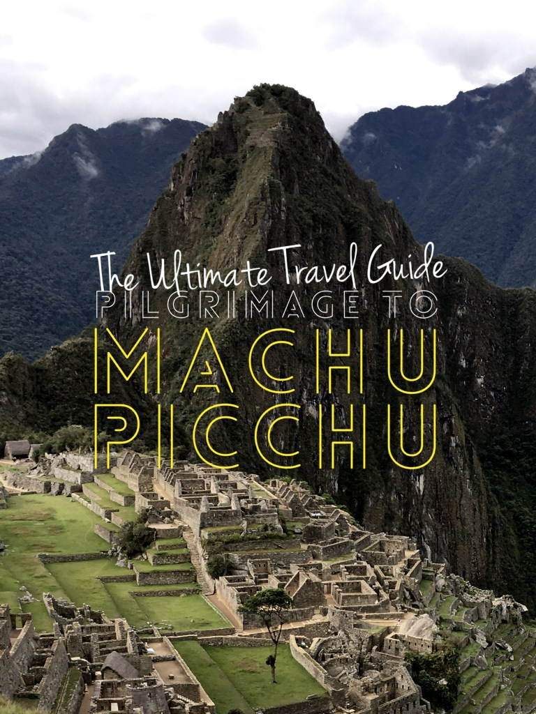 An Ultimate Travel Guide to the Machu Picchu That You Need