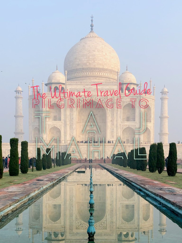 Pilgrimage to Jewel of the World, Taj Mahal