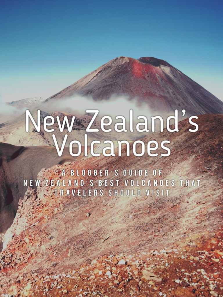 An Expert's Guide of the Best New Zealand's Volcanoes that You Should Visit