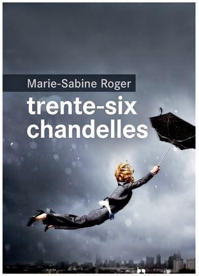 Trente-six chandelles, de Marie-Sabine Roger