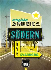 Cover of Magiska Amerika Södern by Daniel Svanberg