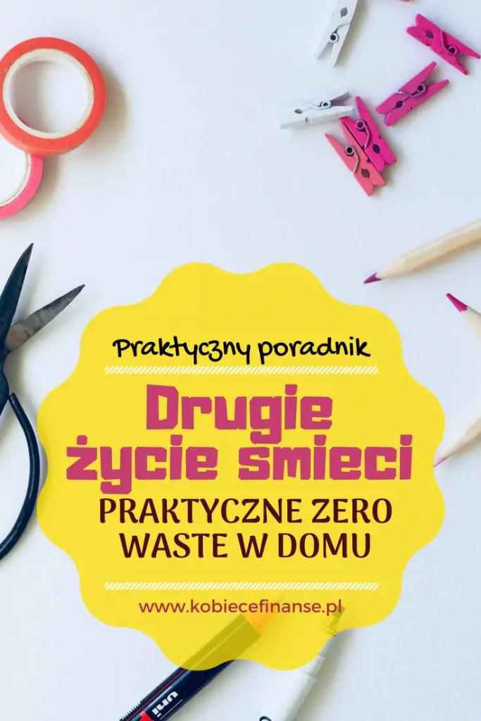 Zero waste w domu - daj śmieciom drugie życie! Zasada 3R w praktyce - blog Kobiece Finanse