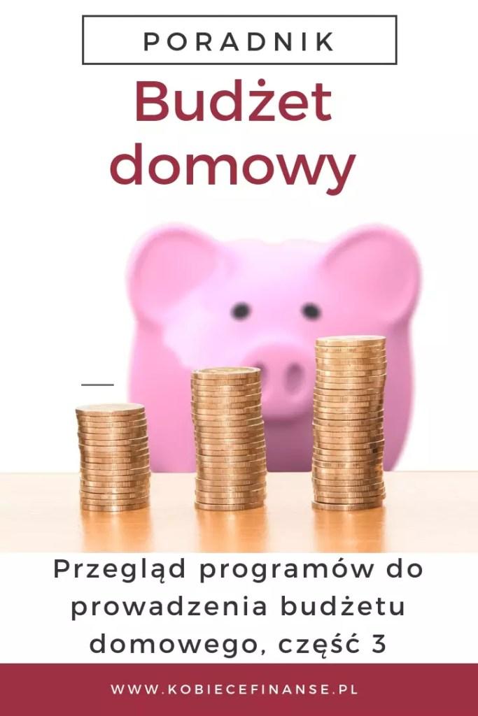 Budżet domowy, programy, część 3. Blog Kobiece Finanse podpowiada, z jakich programów korzystać, by zarządzanie domowym budżetem było przyjemne i efektywne!