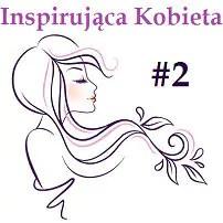 Inspirująca kobieta odc. 2 - Katarzyna Ryfka-Cygan