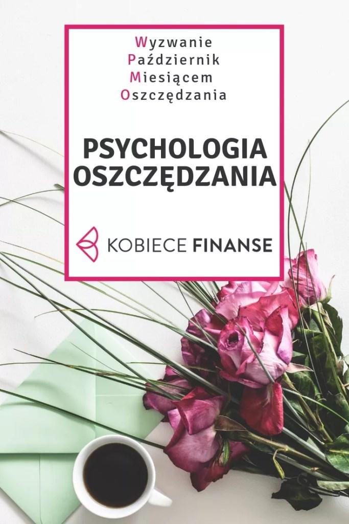 Emocje w finansach osobistych często kierują naszymi myślami i wybormi. Porozmawiajmy, czym jest psychologia oszczędzania i jak zwalczyć swoje finansowe lęki, by osiągnąć cele. Odwiedź blog Kobiece Finanse i weź udział w Wyzwaniu Październik Miesiącem Oszczędzania! #emocje #myśli #uczucia #psycholgia #finanse #oszczędzanie #kobieta #kobiecefinanse #finanseosobiste #PMO #WyzwaniePMO