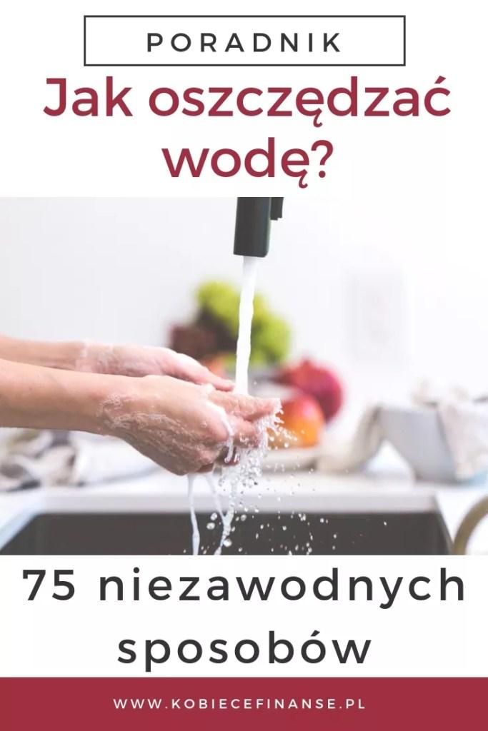 Jak oszczędzać wodę - 75 sposobów na oszczędzanie wody
