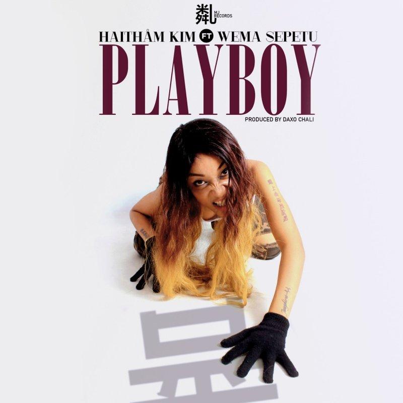 Haitham Kim Ft Wema Sepetu - Playboy Lyrics