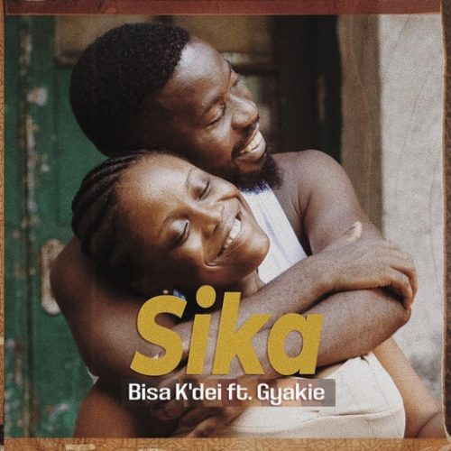 Bisa Kdei – Sika Ft Gyakie (Prod By Apya)
