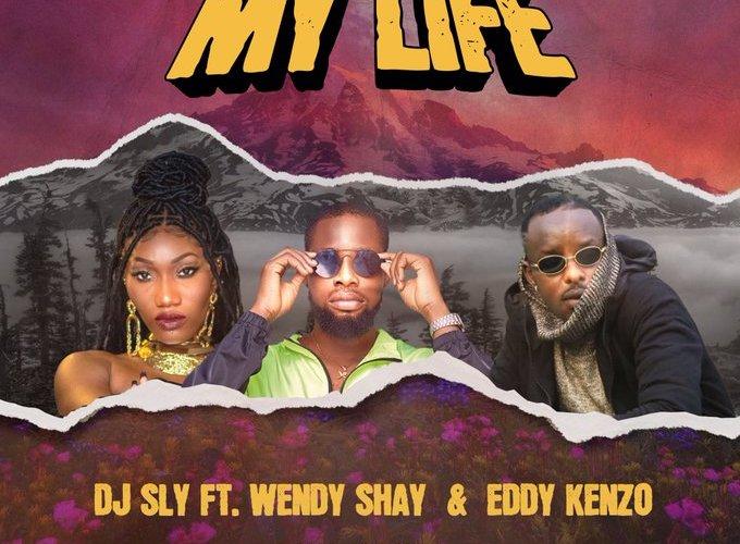 DJ Sly Ft. Wendy Shay & Eddy Kenzo - My Life