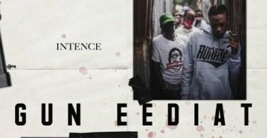 Intence – Gun Eediat