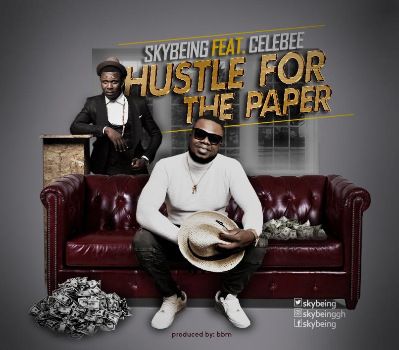 Skybeing Ft Celebee – Hustle For The Paper Lyrics