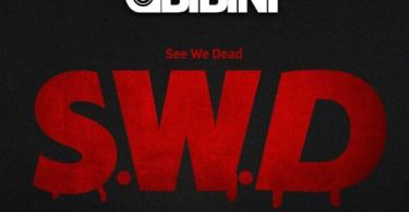 Obibini – See We Dead (SWD)