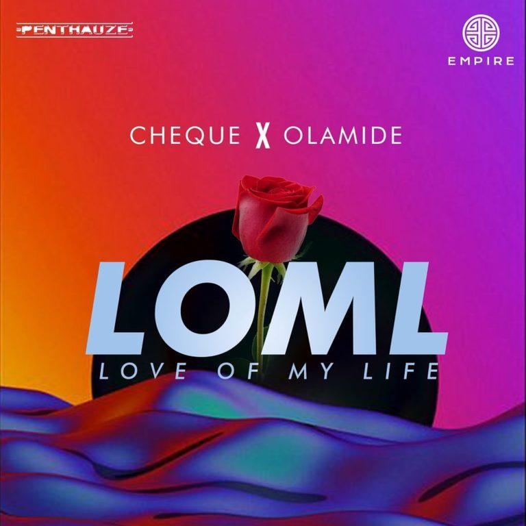 "Cheque – ""LOML"" Ft Olamide"