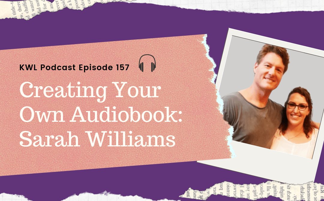 Podcast Ep 157 – Creating Your Own Audiobook with Sarah Williams