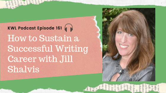 KWL Ep 161: How to Sustain a Successful Writing Career with Jill Shalvis