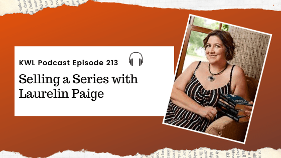 KWL – 213 – Selling a Series with Laurelin Paige