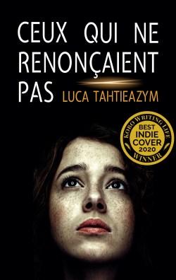 Couverture du livre Ceux qui ne renonçaient pas de Luca Tahtieazym, vainqueur du KWL INDIE COVER 2020
