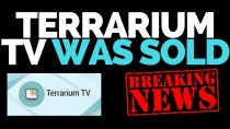 BREAKING NEWS TERRARIUM TV WAS PROBABLY SOLD AND HERE IS WHY