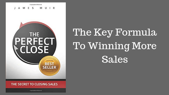 Closing Sales, Referral, The Perfect Close, Relationship Marketing, James Muir