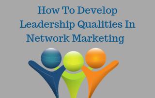 Leadership Qualities, Network Marketing, Leadership Fundamentals, Effective Leadership,