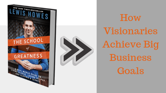 Visionary, Startup, Business Goal, Goal, Human Connection, Relationship Marketing, Lewis Howes, The School of Greatness, The Mask of Masculinity