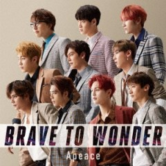 Apeace『BRAVE TO WONDER』