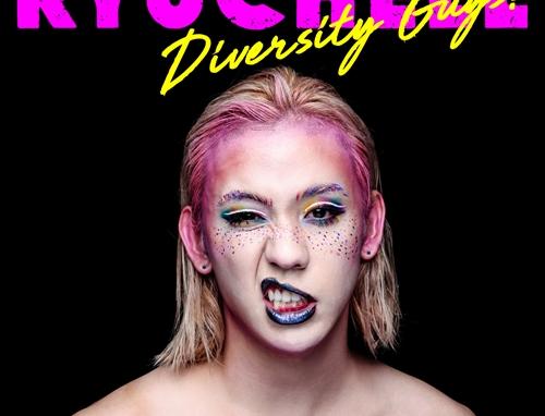 RYUCHELL『Diversity Guys!』